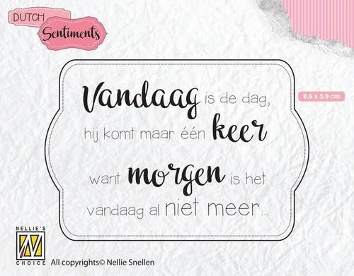 Clearstamp Nellie Snellen - Dutch Sentiments - Vandaag is de dag...